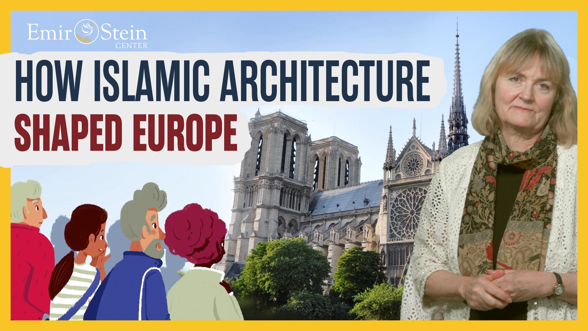 How Islamic Architecture Shaped Europe